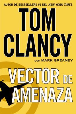 Vector de amenaza / Threat Vector By Clancy, Tom/ Greaney, Mark